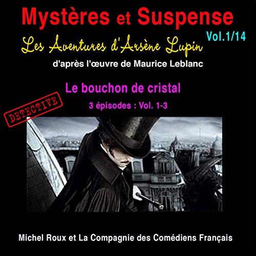 Les Aventures d'Arsène Lupin : Le bouchon de cristal (Mystères et Suspense 1)