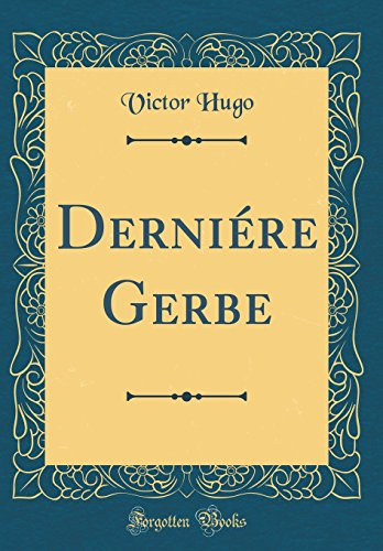 Derni're Gerbe (Classic Reprint)