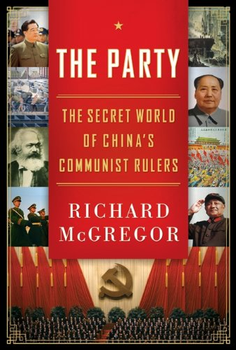 (The Party: The Secret World of China's Communist Rulers)