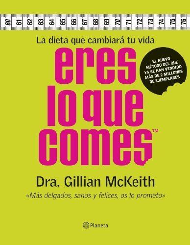 Eres Lo Que Comes. La Dieta Que Cambiara Tu Vida (Fuera De Coleccion) (Spanish Edition) by Guillian Mckeith(2005-05-10)