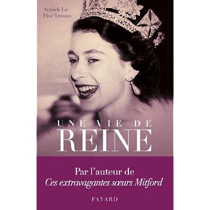 Une vie de reine (Documents)