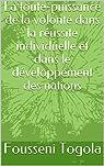 La toute-puissance de la volonté dans la réussite individuelle et dans le développement des nations par Fousseni