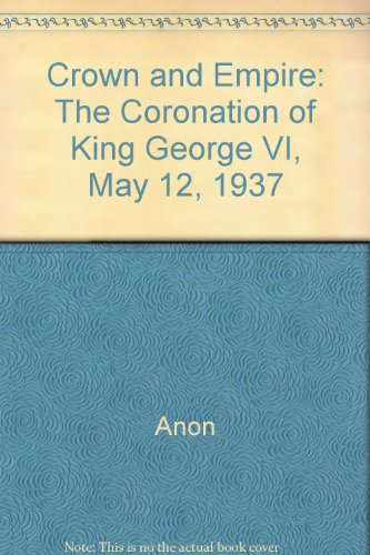 crown-and-empire-the-coronation-of-king-george-vi-may-12-1937