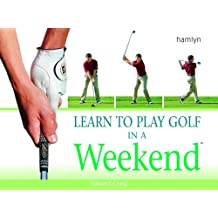 Learn to Play Golf in a Weekend