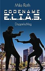 Codename E.L.I.A.S.: Doppelschlag (Band 3)