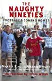 The Naughty Nineties: Football's Coming Home (Mainstream sport) (English Edition)