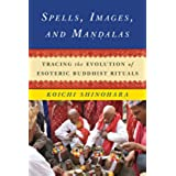 Spells, Images, and Mandalas: Tracing the Evolution of Esoteric Buddhist Rituals (Sheng Yen Series in Chinese Buddhism)