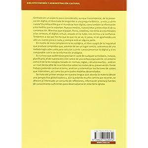 Los Costes De La Preservación Digital Permanente (Biblioteconomía y Administración cultural)