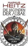 'Die Legenden der Albae: Gerechter Zorn (Die Legenden der Albae 1)' von Markus Heitz