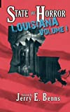 State of Horror: Louisiana Volume I (State of Horror Series)