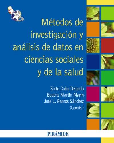 Métodos de investigación y análisis de datos en ciencias sociales y de la salud (Psicología) por Sixto Cubo Delgado