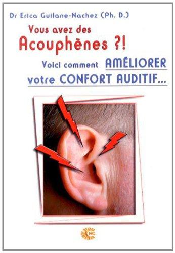 Vous avez des acouphènes ?! : Voici comment améliorer votre confort auditif. par