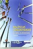 Políticas comunitarias. Bases jurídicas (Monografía)