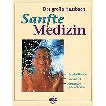 Das große Hausbuch Sanfte Medizin