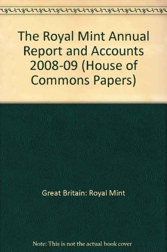 The Royal Mint annual report and accounts 2008-09 (House of Commons Papers) (Regierung Mint)
