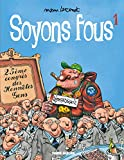 Soyons fous, Tome 1