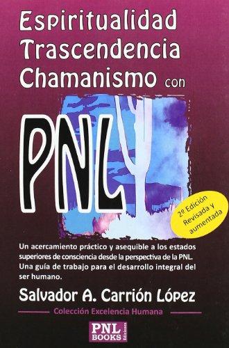 Espirtualidad, trascendencia y chamanismo con pnl