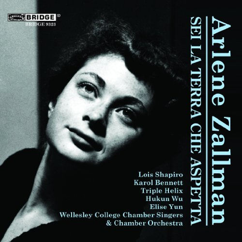 Music of Arlene Zallman (On The Villanella / East, West of The Sun / Sei The Terra Che Aspetta)