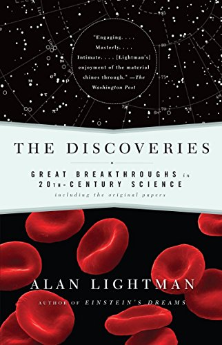 The Discoveries: Great Breakthroughs in 20th-Century Science, Including the Original Papers por Alan Lightman