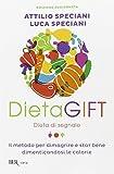 DietaGIFT. Dieta di segnale. Il metodo per dimagrire e stare bene dimenticandosi delle calorie