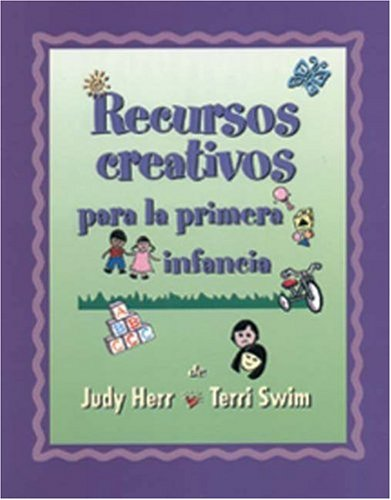 Creative Resources for Infants and Toddlers (Spanish Version) por Judy Herr