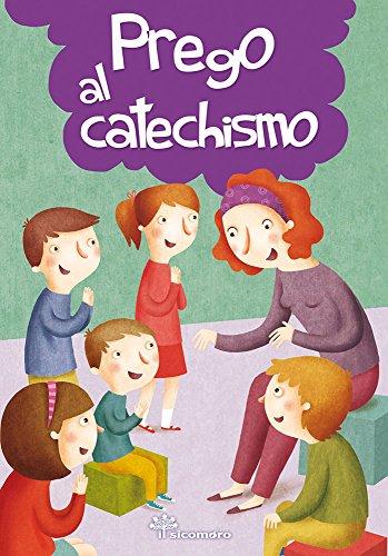 Prego al catechismo. Ediz. illustrata