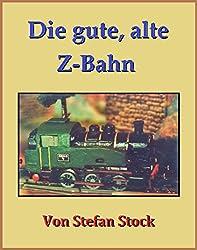Die gute, alte Z-Bahn