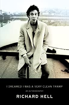 I Dreamed I Was a Very Clean Tramp: An Autobiography von [Hell, Richard]