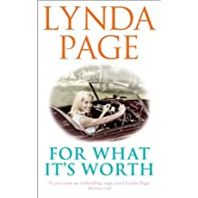 For What It's Worth: A heart-warming saga of true love, intrigue and happy endings