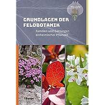 Grundlagen der Feldbotanik: Familien und Gattungen einheimischer Pflanzen