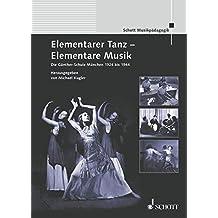 Elementarer Tanz - Elementare Musik: Die Günther-Schule München 1924 bis 1944 (Musikpädagogik)