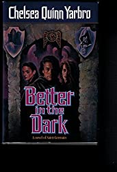 Better in the Dark by Chelsea Quinn Yarbro (1993-12-05)