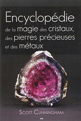 Encyclopédie de la magie des cristaux, ...