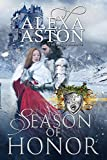 Season of Honor (Knights of Honor Book 11) by Alexa Aston, Dragonblade Publishing