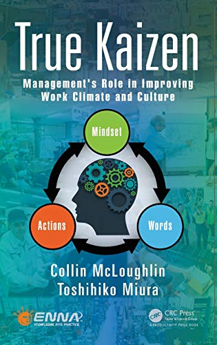 True Kaizen: Management's Role in Improving Work Climate and Culture por Collin McLoughlin