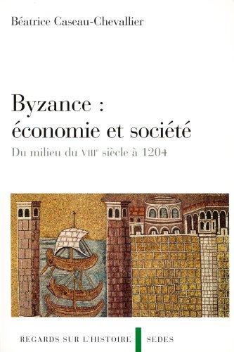 Byzance : économie et société - Du milieu du VIIIe siècle à 1204