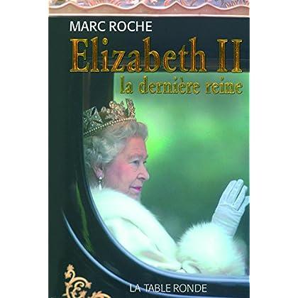 Elizabeth II: La dernière reine