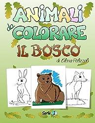 Animali da Colorare - Il bosco: Serie 2: Volume 2