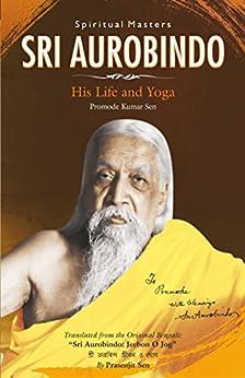 Sri Aurobindo by [Sen, Promote Kumar]