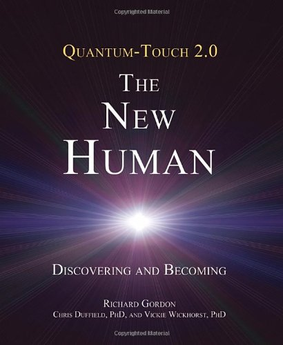 Quantum-Touch - The New Human (Quantum Touch 2.0)