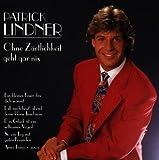 Songtexte von Patrick Lindner - Ohne Zärtlichkeit geht gar nix