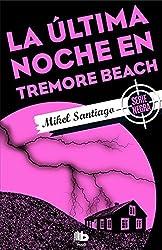 La Última Noche En Tremore Beach/ The Last Night at Tremore Beach