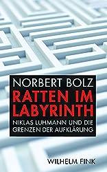 Ratten im Labyrinth. Niklas Luhmann und die Grenzen der Aufklärung