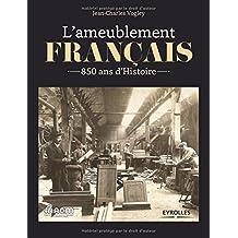 L'ameublement français: 850 ans d'histoire.