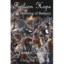 Forlorn Hope: The Storming of Badajoz by James Mace (2012-03-28)