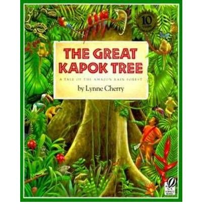 By Cherry, Lynne ( Author ) [ The Great Kapok Tree: A Tale of the Amazon Rain Forest By Mar-2000 Paperback