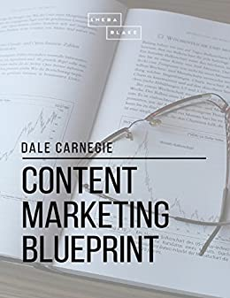 Content marketing blueprint ebook dale carnegie amazon content marketing blueprint by carnegie dale malvernweather Gallery