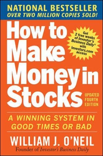 how-to-make-money-in-stocks-a-winning-system-in-good-times-and-bad-fourth-edition