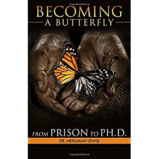 Becoming A Butterfly: From Prison to Ph.D.