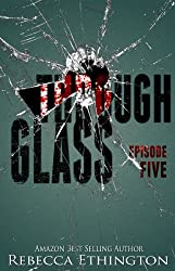 Through Glass - Episode Five (Through Glass Novella Series Book 5) (English Edition)